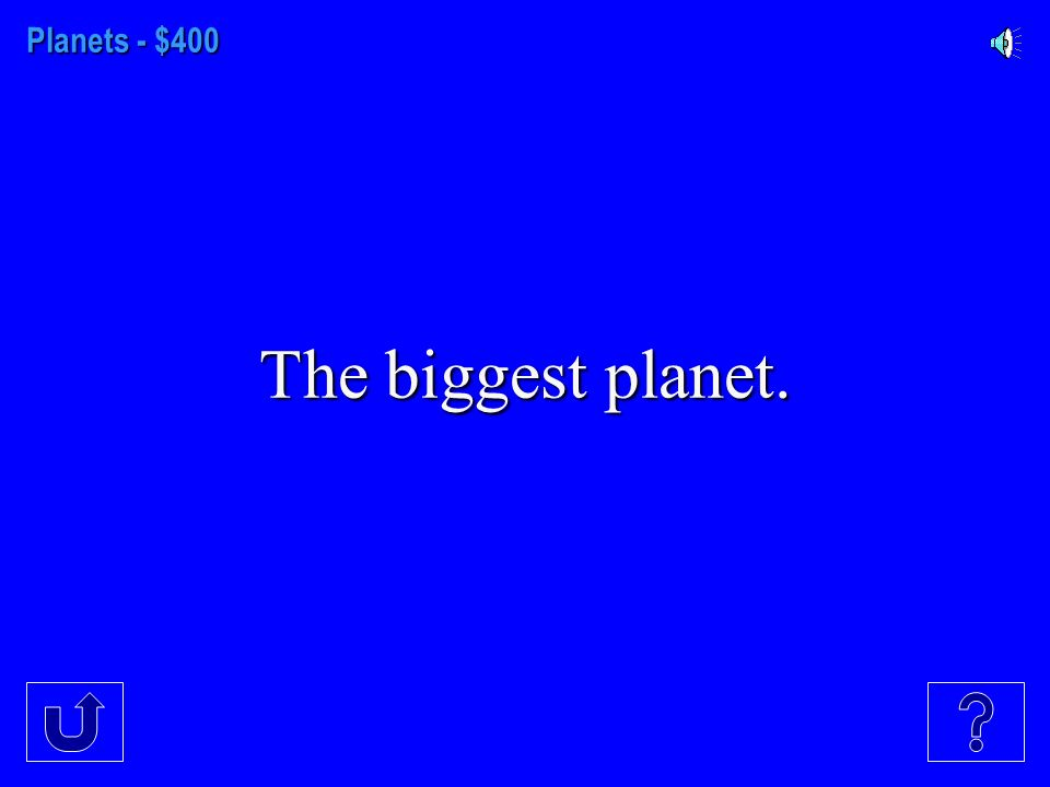 Planets - $300 The planet with the most moons.