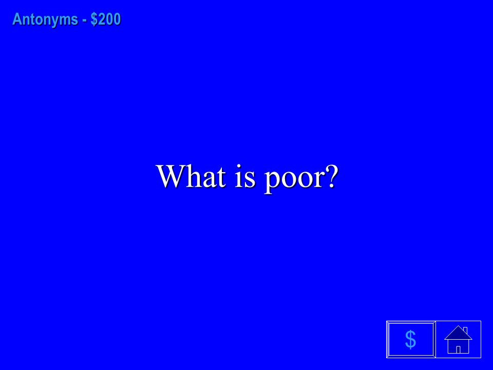 Antonyms- $100 What is bad $