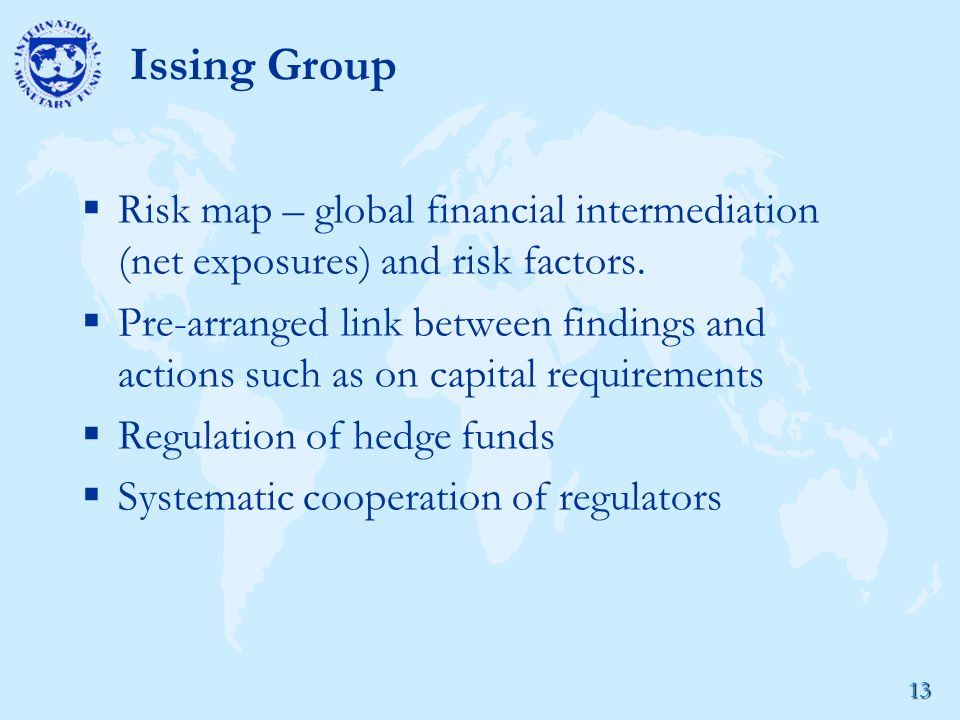 13 Issing Group  Risk map – global financial intermediation (net exposures) and risk factors.