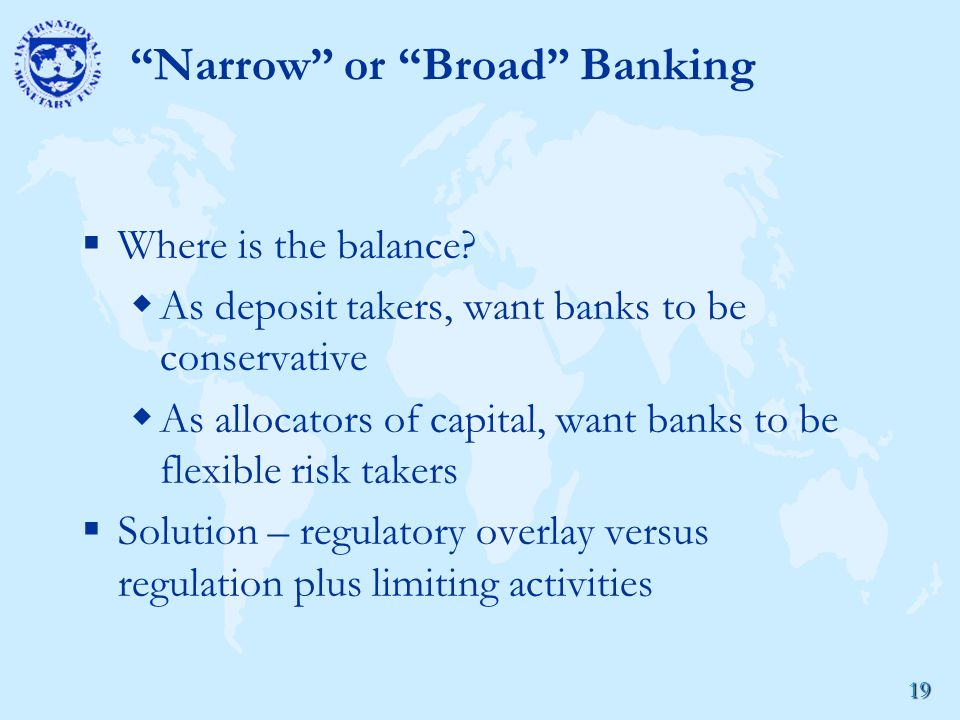 19 Narrow or Broad Banking  Where is the balance.