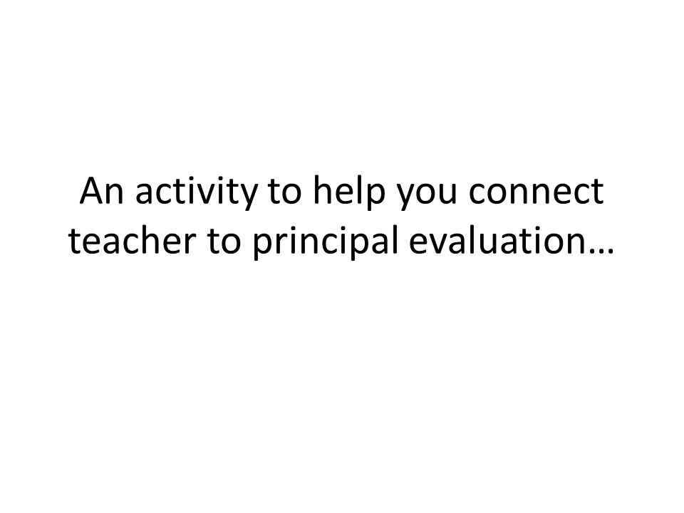 An activity to help you connect teacher to principal evaluation…