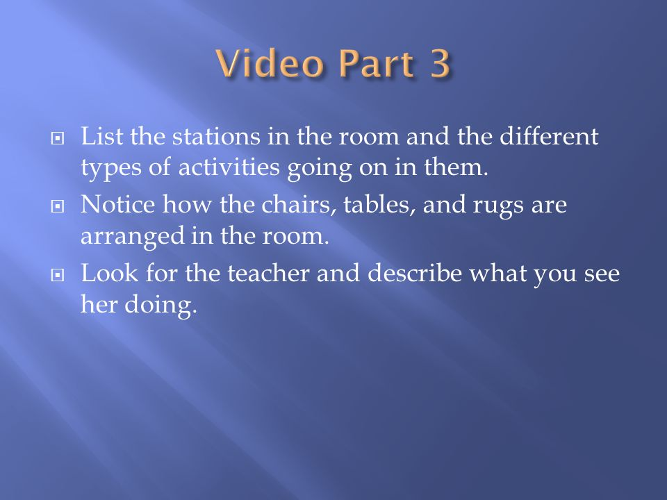  List the stations in the room and the different types of activities going on in them.