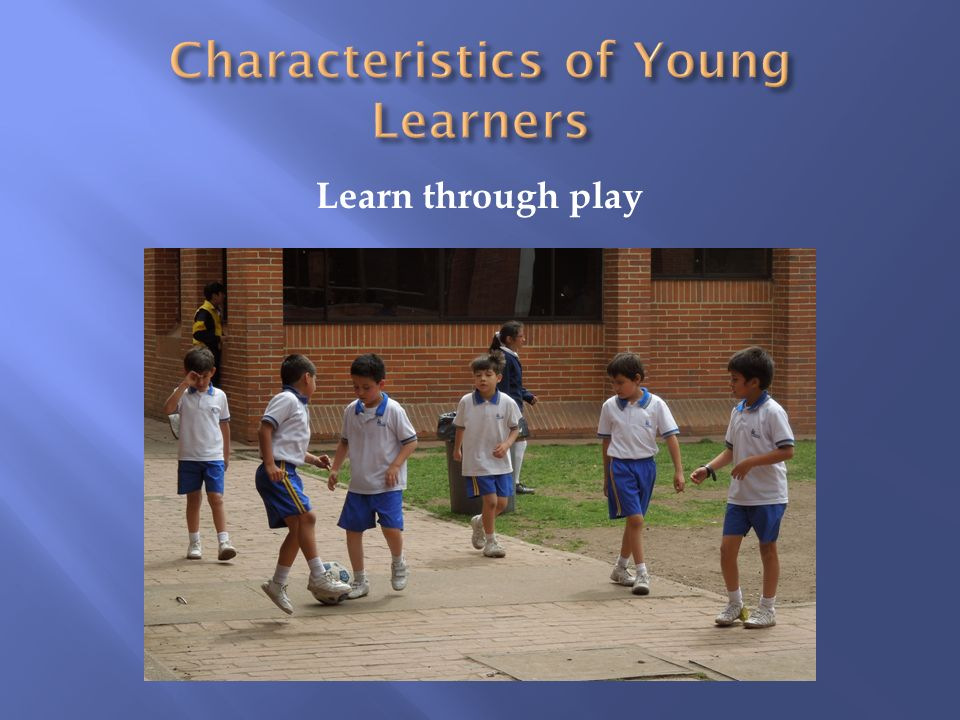 Learn through play