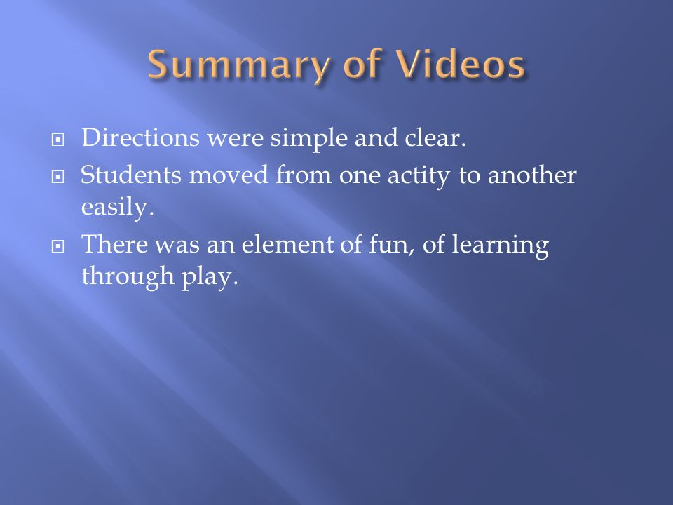  Directions were simple and clear.  Students moved from one actity to another easily.