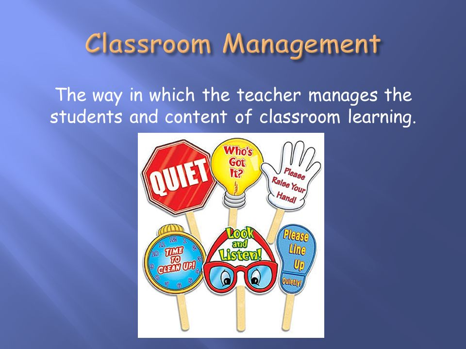 The way in which the teacher manages the students and content of classroom learning.