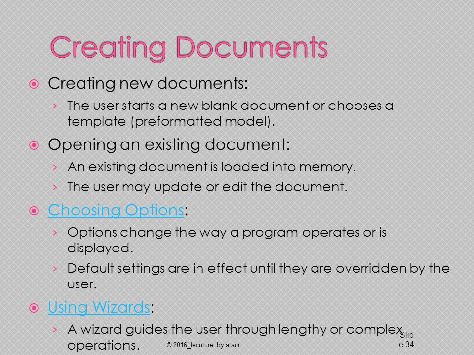  Creating new documents: › The user starts a new blank document or chooses a template (preformatted model).