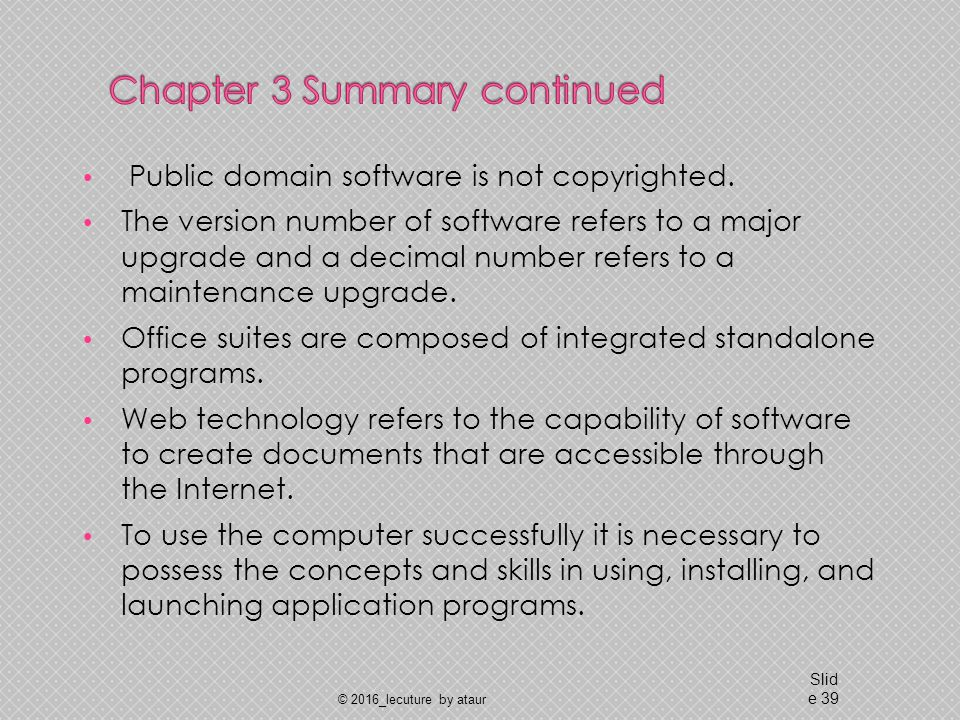Public domain software is not copyrighted.