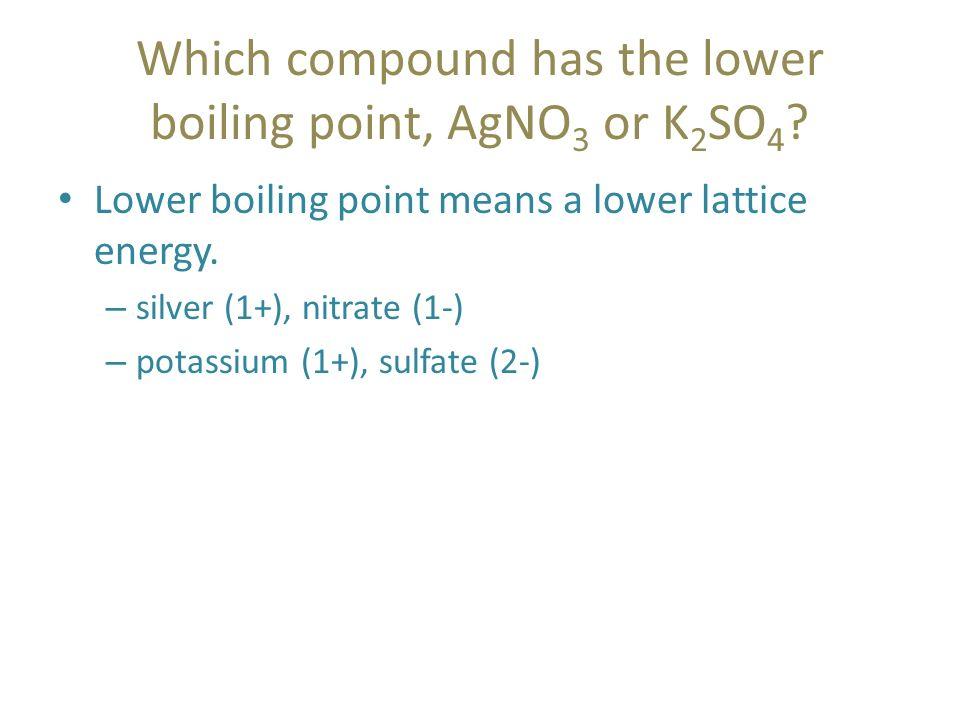Lattice Energy  Properties affected by bond strength melting