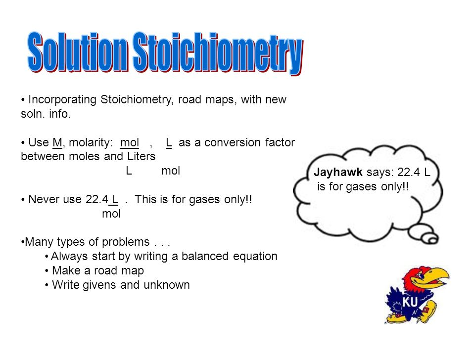 Jayhawk says: 22.4 L is for gases only!. Incorporating Stoichiometry, road maps, with new soln.