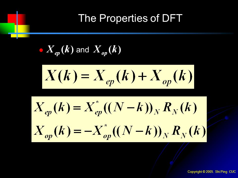 Copyright © Shi Ping CUC The Properties of DFT and