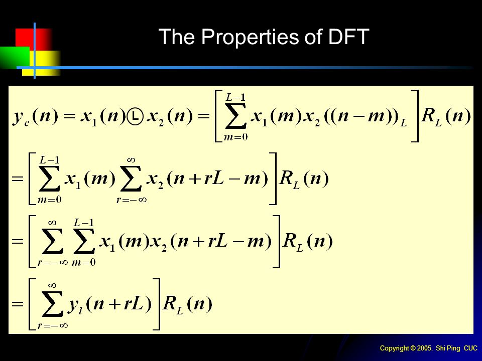 Copyright © Shi Ping CUC The Properties of DFT L