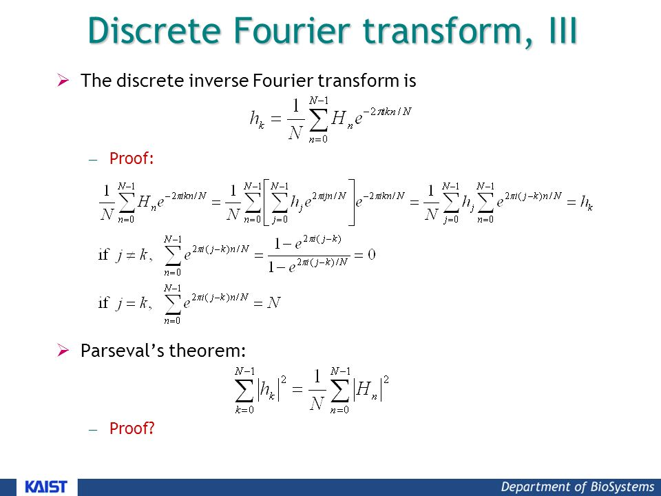 Discrete Fourier transform, III  The discrete inverse Fourier transform is – Proof:  Parseval's theorem: – Proof