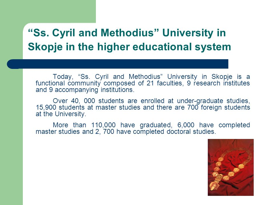 Ss. Cyril and Methodius University in Skopje in the higher educational system Today, Ss.