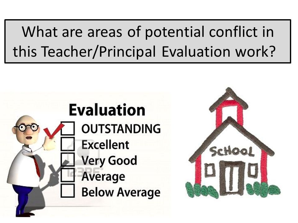 What are areas of potential conflict in this Teacher/Principal Evaluation work