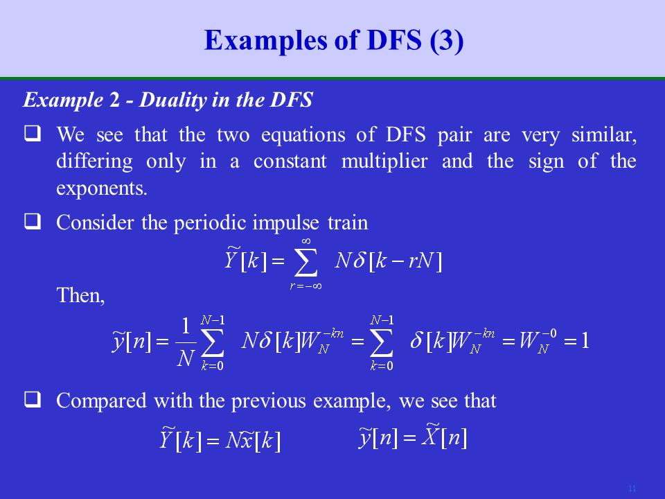 10 Examples of DFS (2) Example 1 - DFS of a Periodic Impulse Train (N=8)