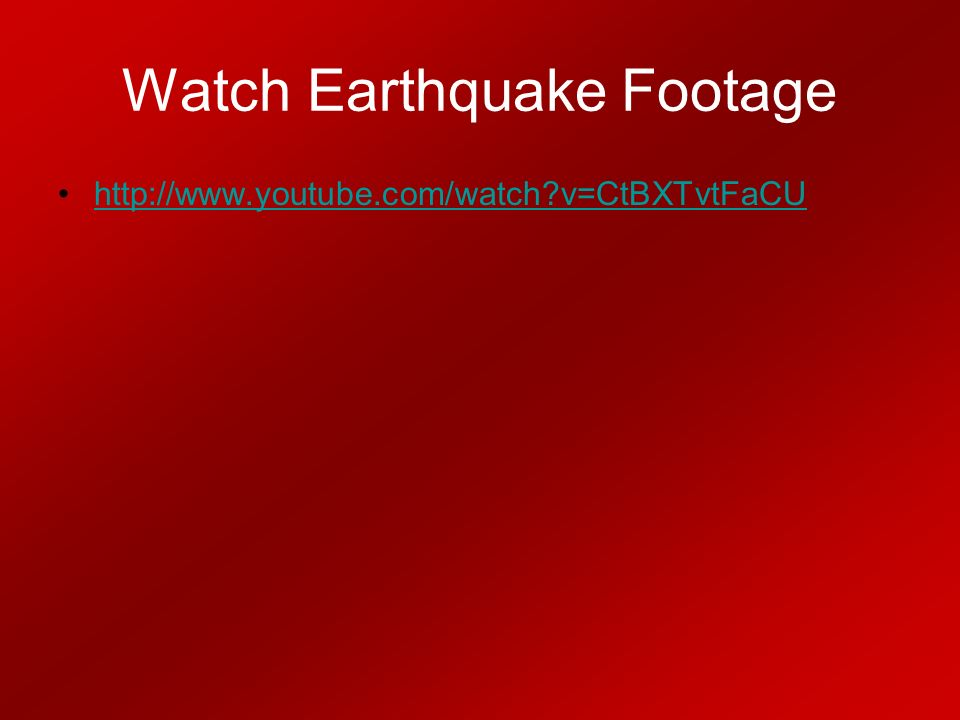 Watch Earthquake Footage   v=CtBXTvtFaCU