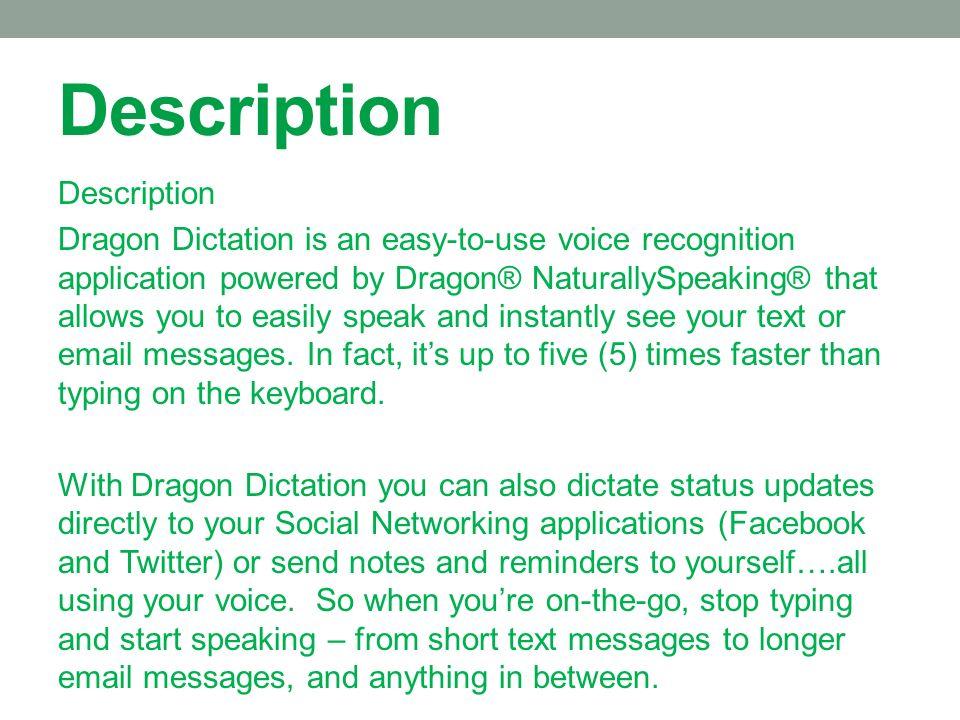 DRAGON DICTATION App application Description Dragon Dictation is an