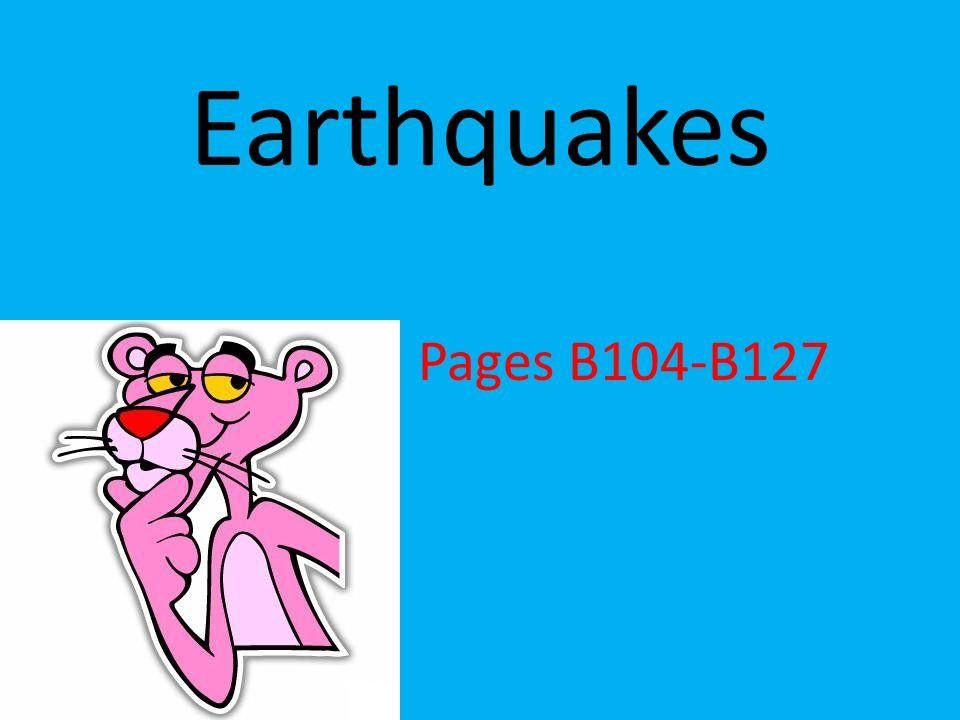 Earthquakes Pages B104-B127