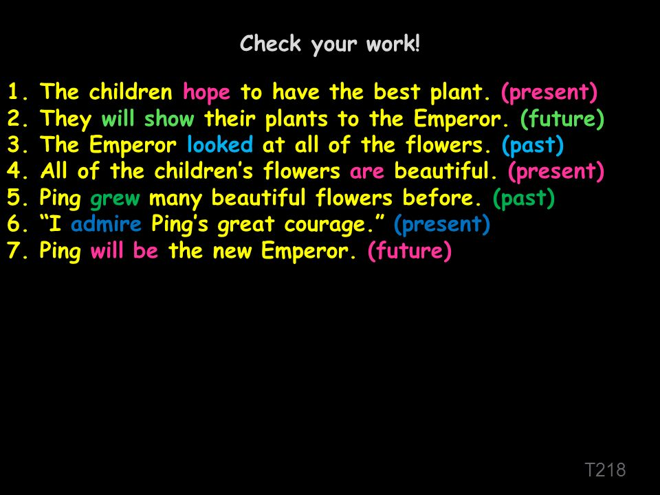 T218 Check your work. 1.The children hope to have the best plant.