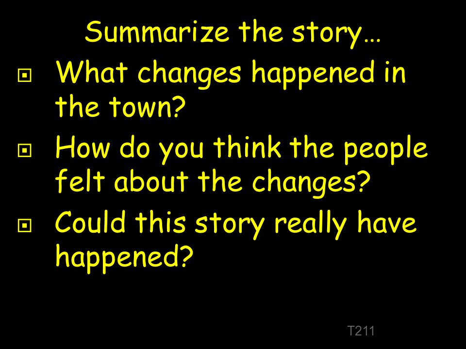 Summarize the story…  What changes happened in the town.