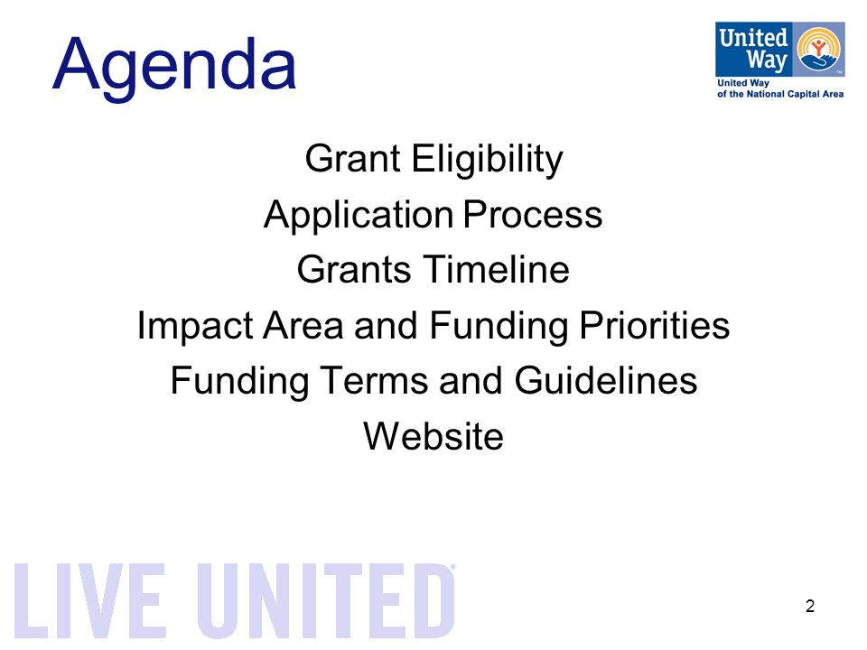 2 Grant Eligibility Application Process Grants Timeline Impact Area and Funding Priorities Funding Terms and Guidelines Website Agenda