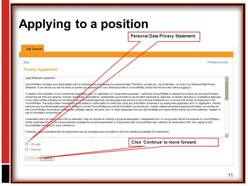 11 Applying to a position Personal Data Privacy Statement. Click 'Continue' to move forward.