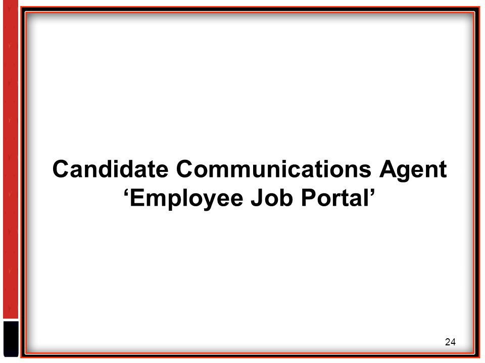 24 Candidate Communications Agent 'Employee Job Portal'