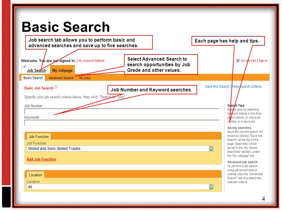 4 Basic Search Job search tab allows you to perform basic and advanced searches and save up to five searches.