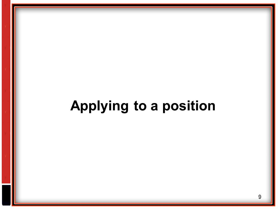 9 Applying to a position