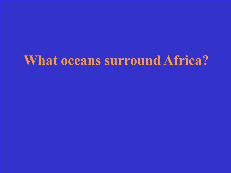 Atlantic Ocean, Pacific Ocean, Arctic Ocean, Indian Ocean