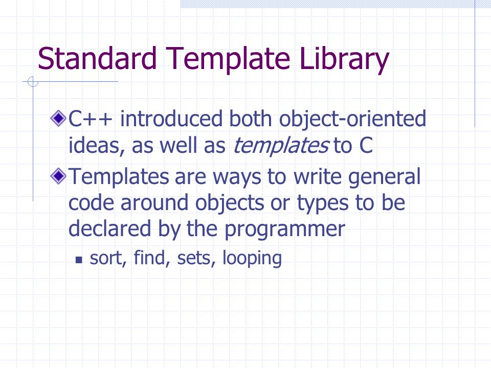 Standard Template Library C Introduced Both Object Oriented Ideas