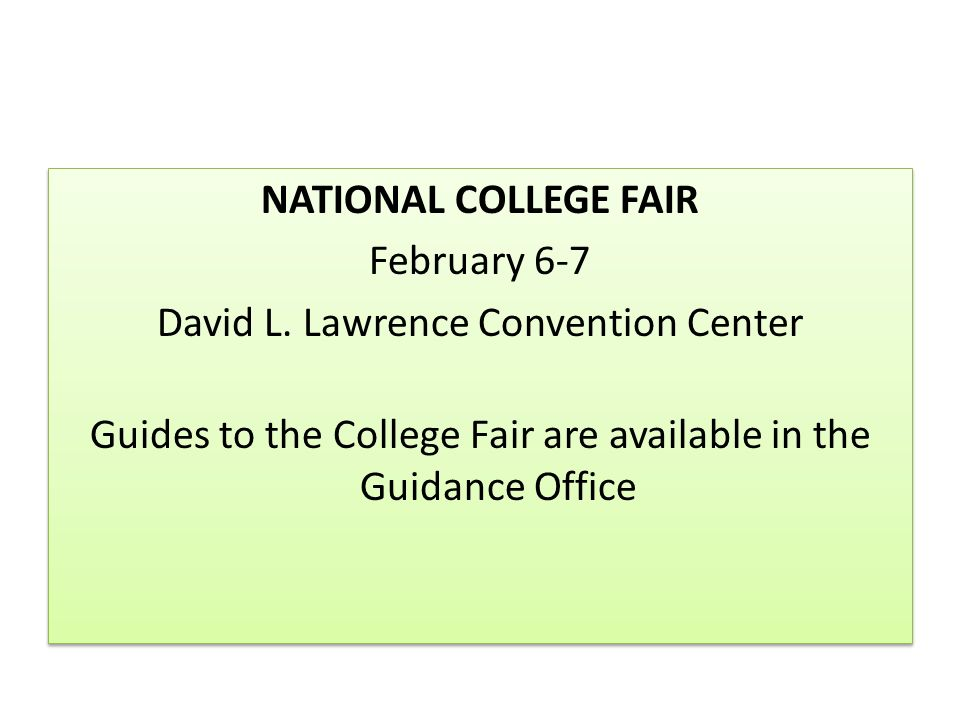 NATIONAL COLLEGE FAIR February 6-7 David L.
