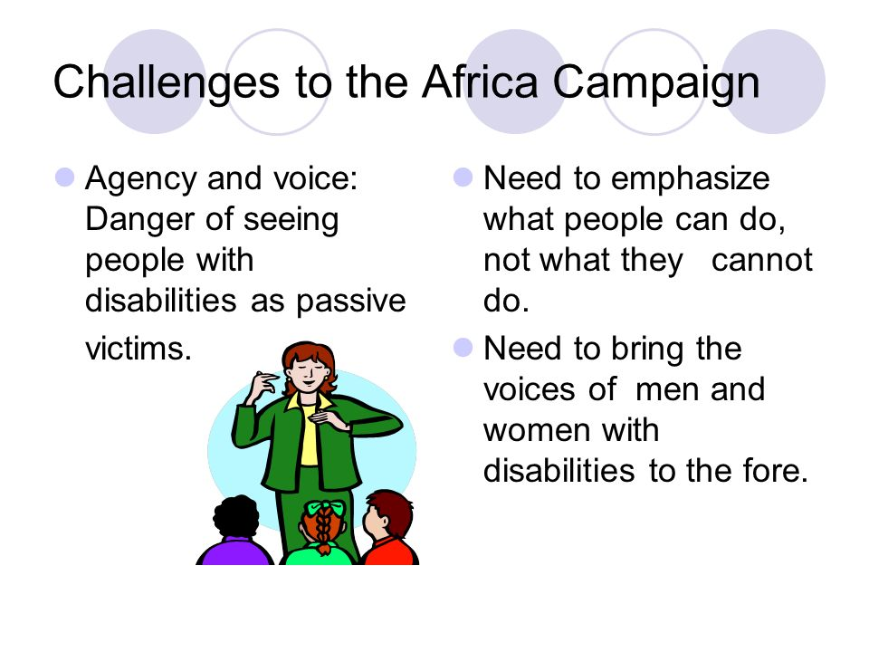 Challenges to the Africa Campaign Agency and voice: Danger of seeing people with disabilities as passive victims.
