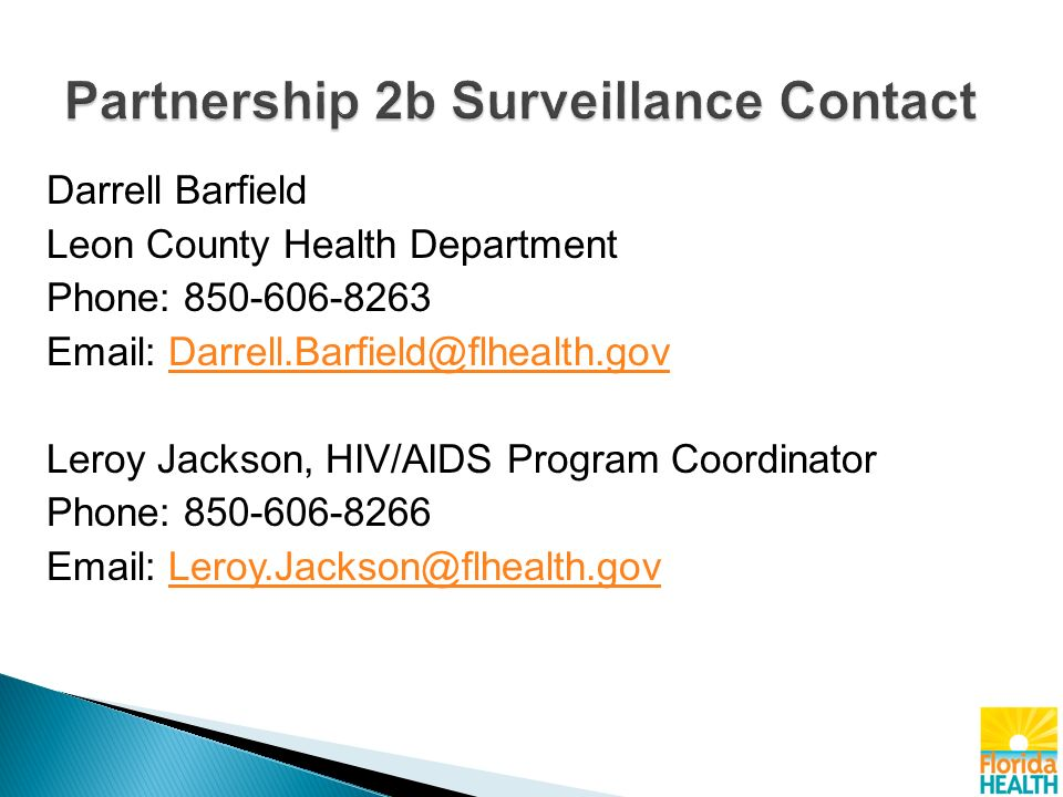 Darrell Barfield Leon County Health Department Phone: Leroy Jackson, HIV/AIDS Program Coordinator Phone: