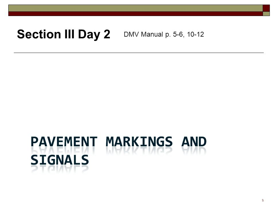 1 Section III Day 2 DMV Manual p. 5-6, 10-12