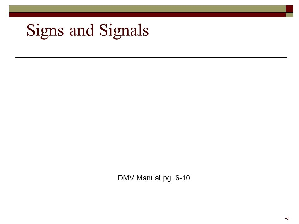 DMV Manual pages Signs and Signals DMV Manual pg. 6-10