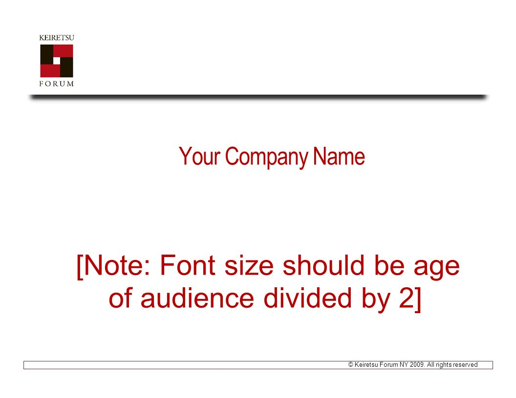 Keiretsu Forum NY All rights reserved Your Company Name