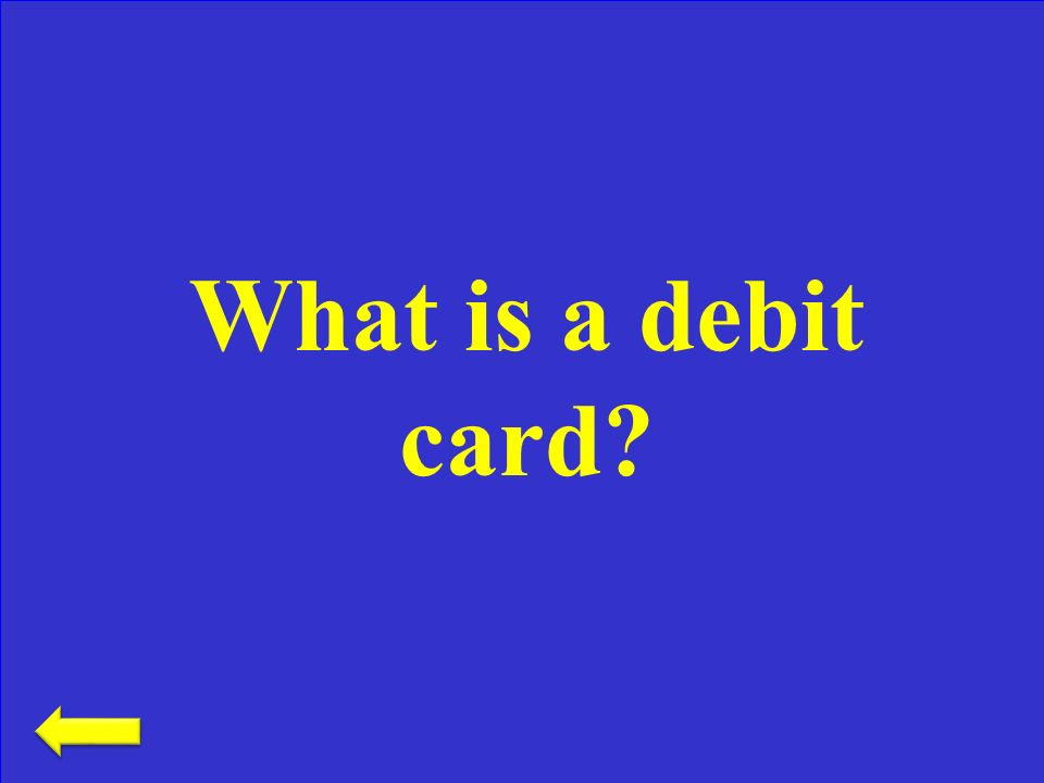 The actual card used to access an ATM machine Electronic Banking– 300