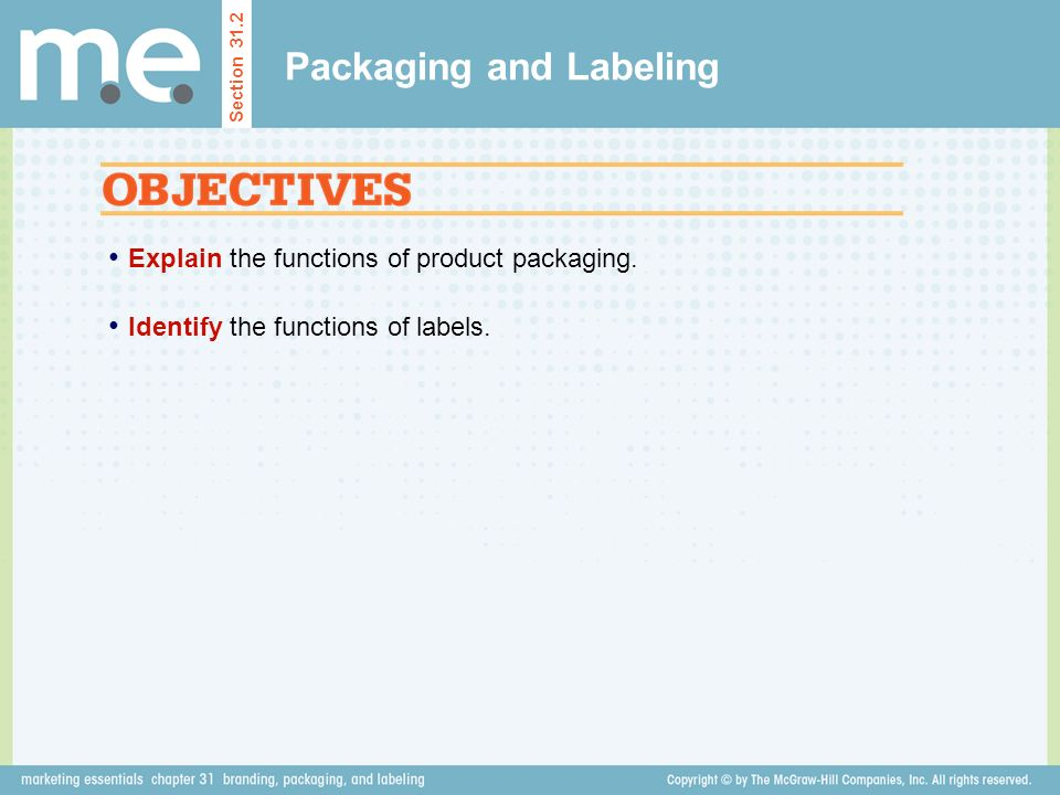 Explain the functions of product packaging. Identify the functions of labels.