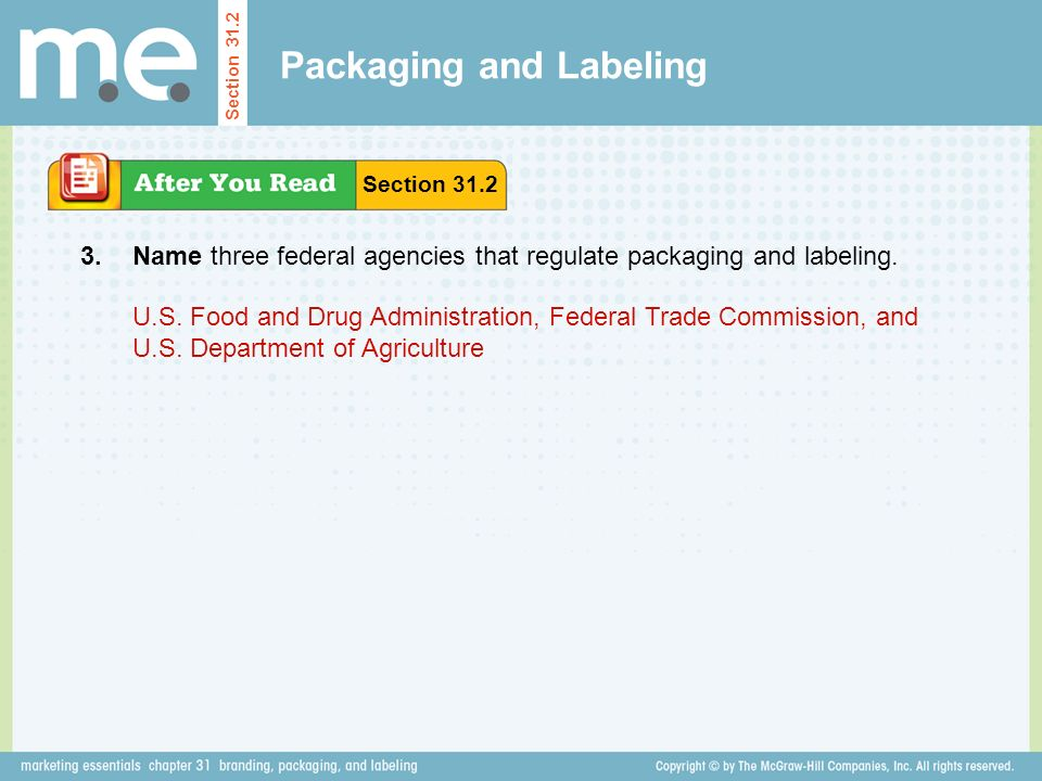 Packaging and Labeling Name three federal agencies that regulate packaging and labeling.