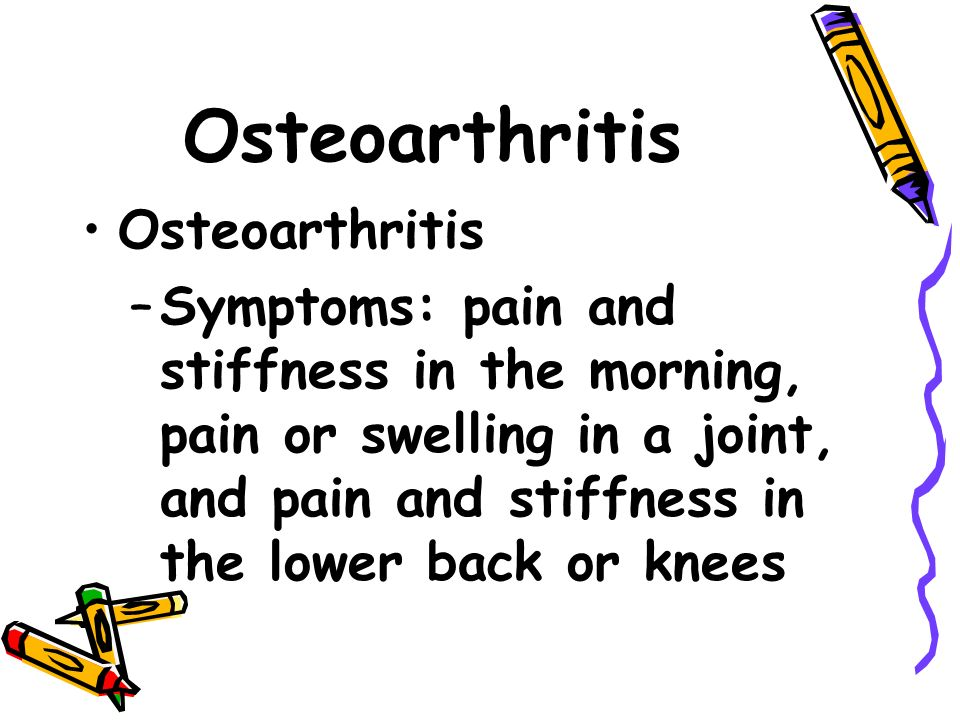 Other Noncommunicable Diseases Arthritis Continued Osteoarthritis –Results in the wearing away of the body joints –Your risk increases with age, but it can affect people of all ages