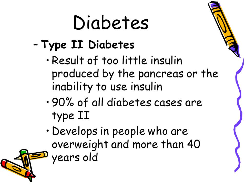 Diabetes –Type I Diabetes The result of little or no insulin produced by the pancreas Must always take insulin to maintain life (insulin- dependent) usually develops in children and young adults, affects more males than females