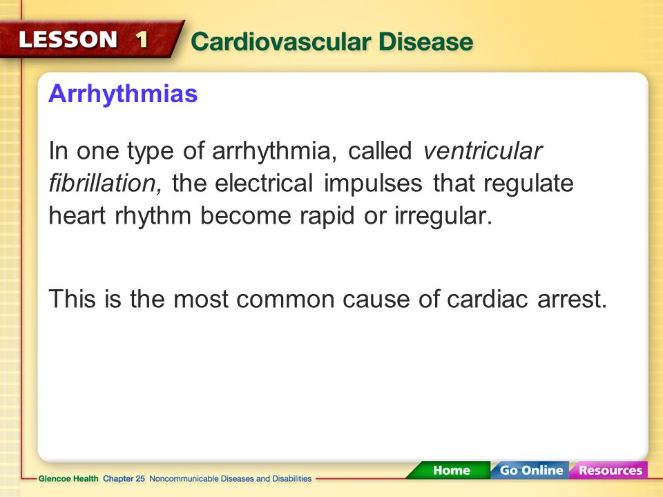 Arrhythmias Arrhythmias happen when the heart skips a beat or beats very fast or very slowly.
