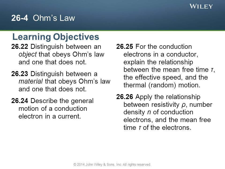 26-4 Ohm's Law Distinguish between an object that obeys Ohm's law and one that does not.