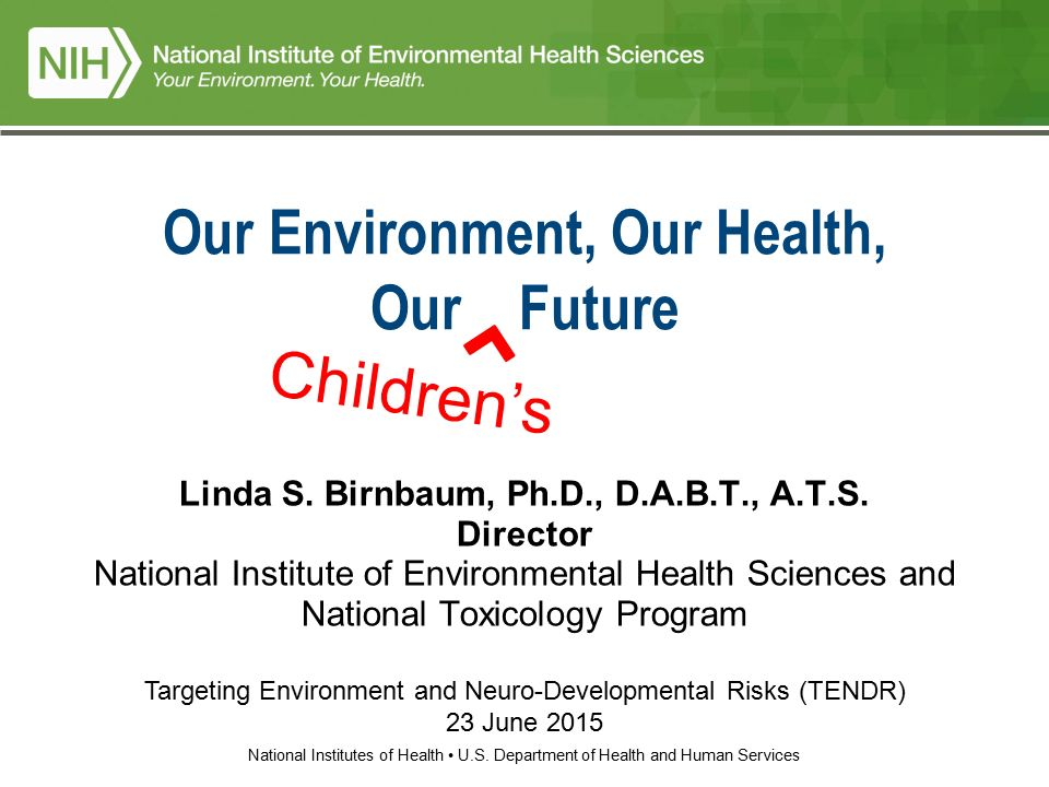 1 National Institutes Of Health US Department And Human Services Our Environment