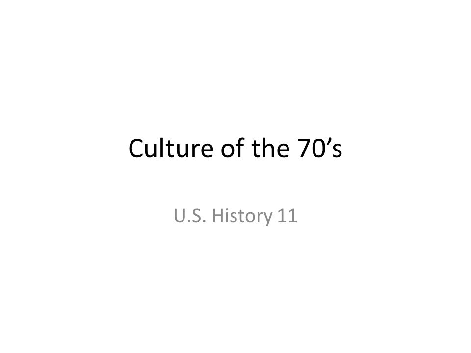 1 Culture Of The 70s US History 11