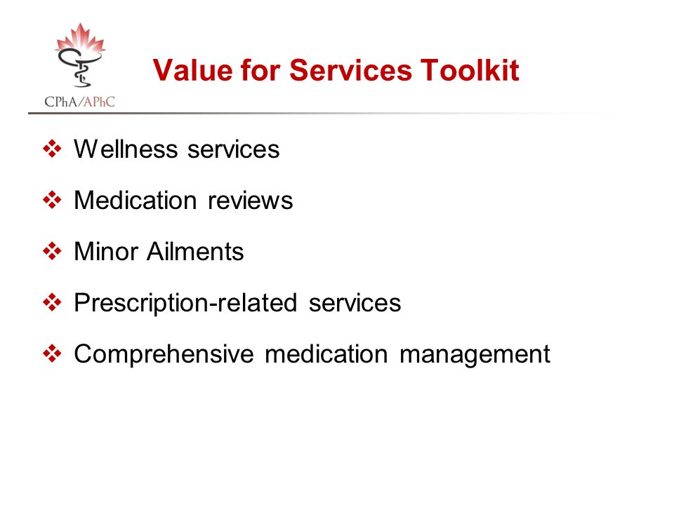 Value for Services Toolkit  Wellness services  Medication reviews  Minor Ailments  Prescription-related services  Comprehensive medication management