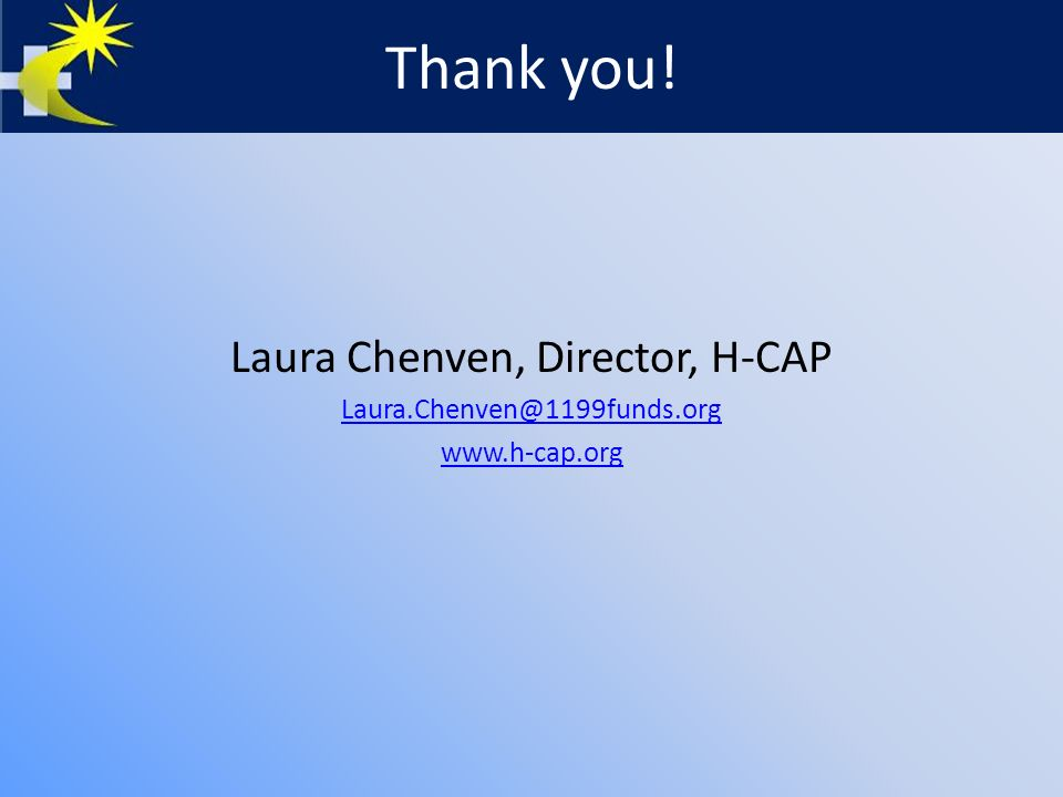 Thank you! Laura Chenven, Director, H-CAP