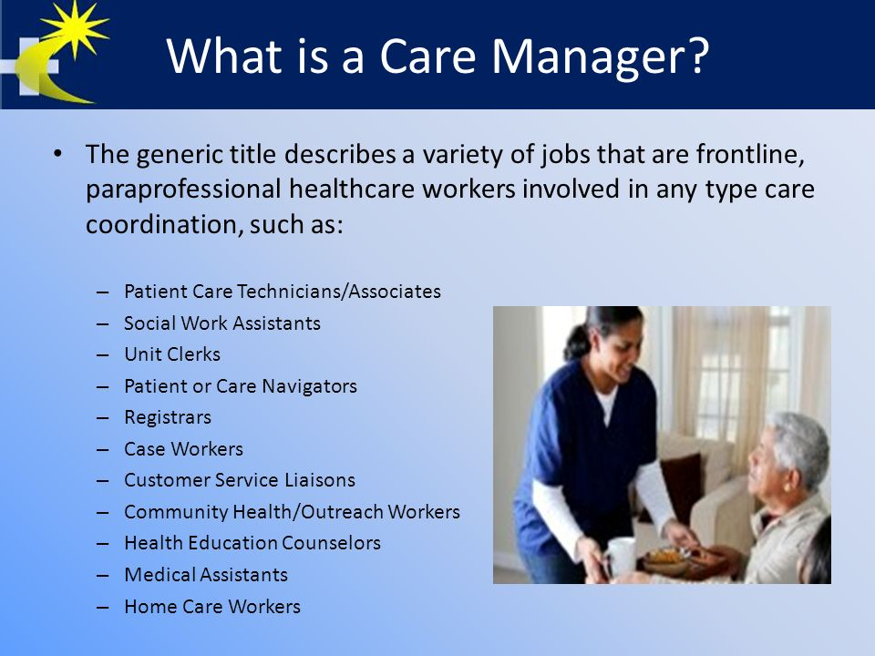What is a Care Manager.