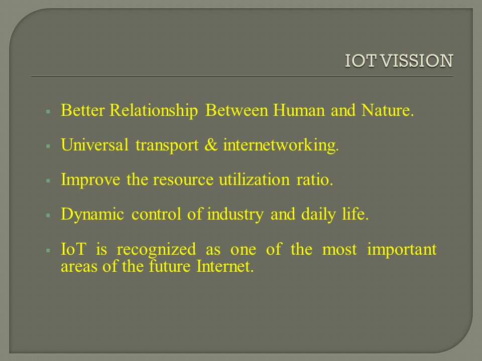  Better Relationship Between Human and Nature.  Universal transport & internetworking.